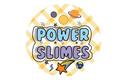 Power Slimes