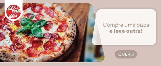 Compre uma pizza e leve outra; uma novidade por semana.