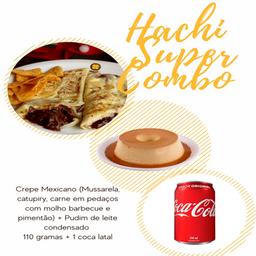 Hachi super combo (mexicano) + Coca lata + Pudim