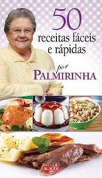 Livro 50 Receitas Fáceis E Rápidas Por Palmirinha Onofre