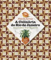 A Culinária Do Rio De Janeiro: Da Colônia À Atualidade