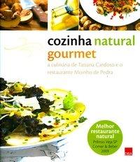 Cozinha Natural Gourmet - A Culinária De Tatiane Cardoso E O Res