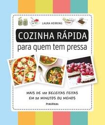 Cozinha Rápida Para Quem Tem Pressa - Mais De 100 Receitas Feita