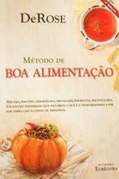 Livro Metodo Boa Alimentação Derose