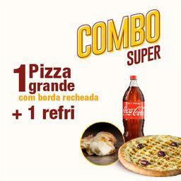 Combo Super: 1 Pizza G + Borda Recheada + 1 Refri