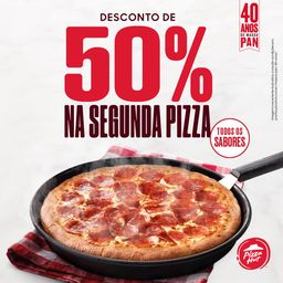 50% OFF na 2ª Pizza Pan Média