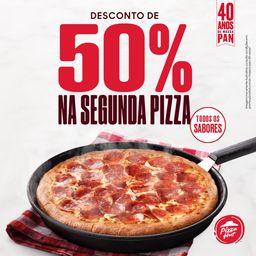 50% OFF na 2ª Pizza Pan Média