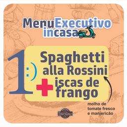 Combo 1 - Spaghetti alla Rossini com isca de Frango