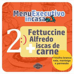 Combo 2 - Fettuccine Alfredo com Isca de Carne