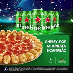 1 Pizza C/ Borda Cheesypop & 2 Heineken!