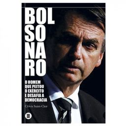 Bolsonaro - O Homem Que Peitou Exército