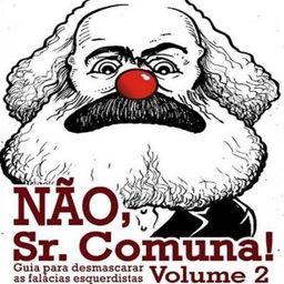 Não, Sr. Comuna! Volume 2
