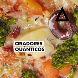 Monte Sua Pizza Criadores Quânticos