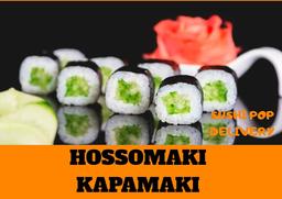 Hossomaki Kapamaki - 8 Unidades