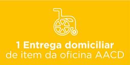 1 Entrega de prótese, órtese ou cadeira de rodas